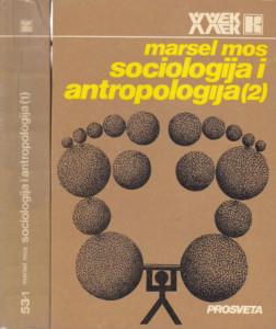 SOCIOLOGIJA I ANTROPOLOGIJA - MARSEL MOS u dve knjige (u 2 knjige)