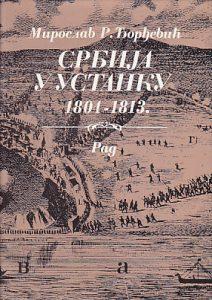 SRBIJA U USTANKU 1804 - 1813 - MIROSLAV R. ĐORĐEVIĆ