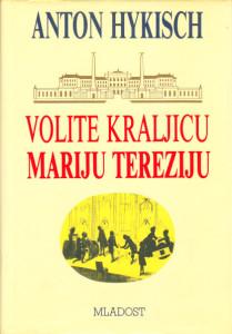 VOLITE KRALJICU MARIJU TEREZU - ANTON HYKISCH