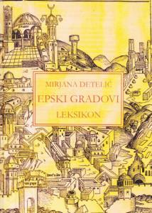 EPSKI GRADOVI leksikon - MIRJANA DETELIĆ