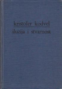 ILUZIJA I STVARNOST studija o izvorima poezije - KRISTOFER KODVEL