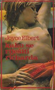 KAKO SE RIJEŠITI RICHARDA - JOUCE ELBERT
