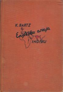 ENGLESKA OSVAJA INDIJU sudbonosni časovi britanske imperije - KARL BARTZ