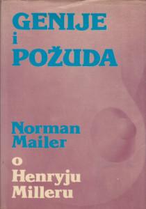 GENIJE I POŽUDA (Henri Miler u svojim najboljim delima) - NORMAN MAJLER