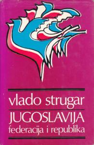 JUGOSLAVIJA federacija i republika - VLADO STRUGAR