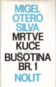 MRTVE KUĆE , BUŠOTINA BR. 1 - MIGEL OTERO SILVA
