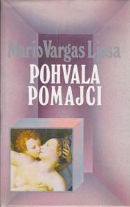 POHVALA POMAJCI - MARIO VARGAS LJOSA