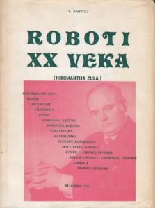 ROBOTI XX VEKA hiromantija čula - VASILIJE KARTELJ