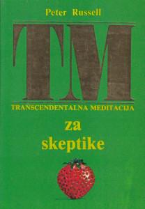 TRANSCENDENTALNA MEDITACIJA ZA SKEPTIKE - PETER RUSSELL