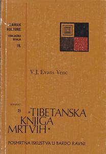 TIBETANSKA KNJIGA MRTVIH posmrtna iskustva u Bardo Ravni - V. J. EVANS VENC