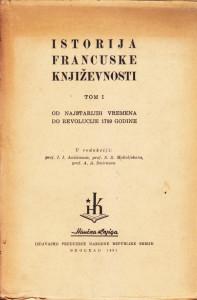 ISTORIJA FRANCUSKE KNJIŽEVNOSTI od najstarijih vremena do revolucije 1789 godine - prvi deo
