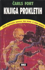 KNJIGA PROKLETIH knjiga zbunjujućih događaja pred kojima je nauka nemoćna - ČARLS FORT