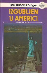 IZGUBLJEN U AMERICI - ISAK BAŠEVIS SINGER