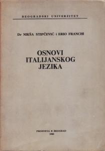 OSNOVI ITALIJANSKOG JEZIKA - Dr NIKŠA STIPČEVIĆ, ERIO FRANCHI