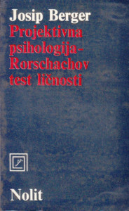 PROJEKTIVNA PSIHOLOGIJA - RORSCHACHOV TEST LIČNOSTI - JOSIP BERGER