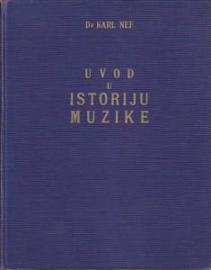 UVOD U ISTORIJU MUZIKE - Dr KARL NEF