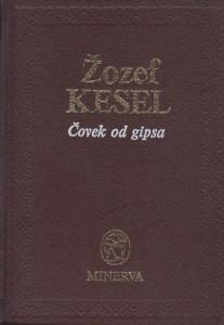 ČOVEK OD GIPSA roman - ŽOZEF KESEL