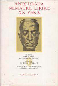 ANTOLOGIJA NEMAČKE LIRIKE XX VEKA - priredili IVAN V. LALIĆ i BRANIMIR ŽIVOJINOVIĆ
