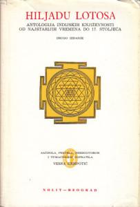 HILJADU LOTOSA antologija indijskih književnosti od najstarijih vremena do 17 stoljeća - uredila VESNA KRMPOTIĆ