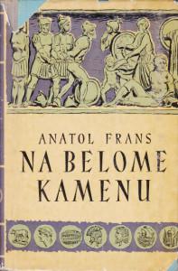 NA BELOME KAMENU roman - ANATOL FRANS