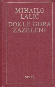 DOKLE GORA ZAZELENI - MIHAILO LALIĆ sa potpisom autora