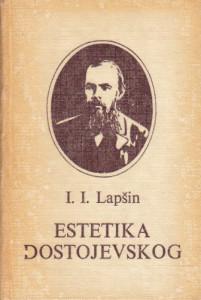 ESTETIKA DOSTOJEVSKOG - I. I. LAPŠIN