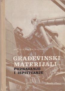 GRAĐEVINSKI MATERIJALI (Poznavanje i ispitivanje) - Prof. inž. VLASTIMIR D. TUFEGDžIĆ