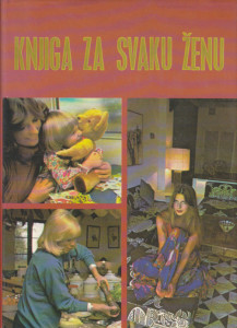 KNJIGA ZA SVAKU ŽENU - urednik ČUČA SMOKVINA BORANIĆ