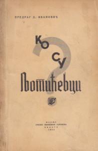 KO SU LJOTIĆEVCI? - PREDRAG D. IVANOVIĆ prvo izdanje, Čikago 1954 god.