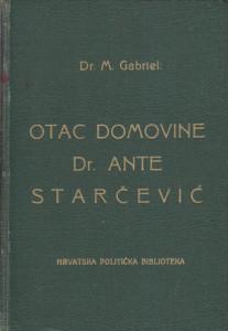 OTAC DOMOVINE Dr ANTE STARČEVIĆ - Dr M. GABRIJEL