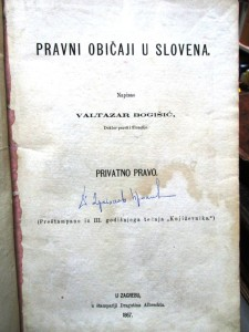 PRAVNI OBIČAJI U SLOVENA privatno pravo  - VALTAZAR BOGIŠIĆ izdanje 1867 god.