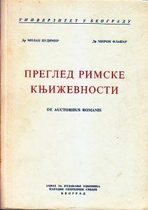 PREGLED RIMSKE KNJIŽEVNOSTI (DE AUCTORIBUS ROMANIS) - MILAN BUDIMIR i MIRON FLAŠAR