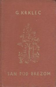 SAN POD BREZOM (1920 - 1940) - GUSTAV KRKLEC sa potpisom autora