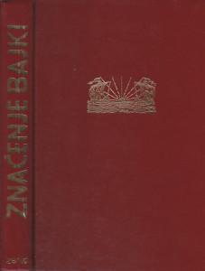ZNAČENJE BAJKI - BRUNO BETELHAJM biblioteka Zenit