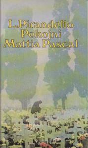 POKOJNI MATIA PASKAL - LUIĐI PIRANDELO