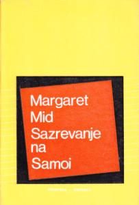 SAZREVANJE NA SAMOI psihološka studija mladeži u primitivnom društvu, namenjena ljudima zapadne civilizacije - MARGARET MID