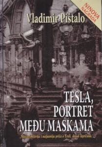 TESLA, PORTRET MEĐU MASKAMA roman - VLADIMIR PIŠTALO
