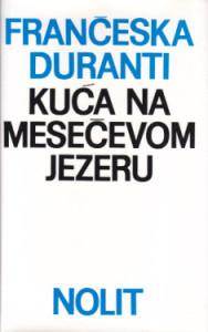 KUĆA NA MESEČEVOM JEZERU roman - FRANČESKA DURANTI