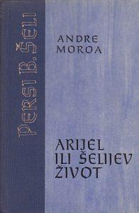 ARIJEL ILI ŠELIJEV ŽIVOT - ANDRE MOROA