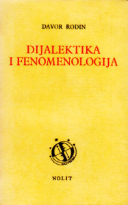 DIJALEKTIKA I FENOMENOLOGIJA - DAVOR RODIN