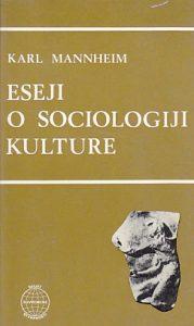 ESEJI O SOCIOLOGIJI KULTURE - KARL MANNHEIM