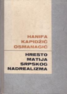 HRESTOMATIJA SRPSKOG NADREALIZMA teorija i kritika - HANIFA KAPIDžIĆ OSMANAGIĆ