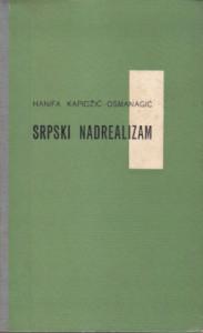 SRPSKI NADREALIZAM I NJEGOVI ODNOSI SA FRANCUSKIM NADREALIZMOM - HANIFA KAPIDžIĆ - OSMANAGIĆ