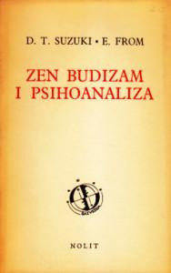 ZEN BUDIZAM I PSIHOANALIZA - D. T. SUZUKI i ERIK FROM