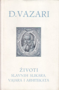 ŽIVOTI SLAVNIH SLIKARA, VAJARA I ARHITEKATA - ĐORĐO VAZARI