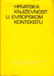 HRVATSKA KNJIŽEVNOST U EVROPSKOM KONTEKSTU - ALEKSANDAR FLAKER i KRUNOSLAV PRANJIĆ