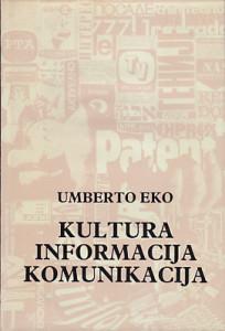 KULTURA, INFORMACIJA, KOMUNIKACIJA - UMBERTO EKO