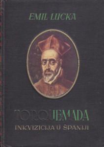 TORKEMADA I INKVIZICIJA U ŠPANIJI - EMIL LUCKA
