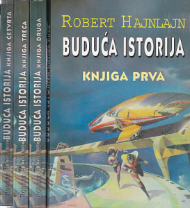 BUDUĆA ISTORIJA - ROBERT HAJNLAJN u četiri knjige (u 4 knjige)