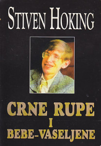 CRNE RUPE I BEBE-VASELJENE - STIVEN HOKING